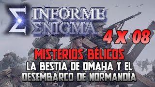 Informe Enigma 4x08 - La Bestia de Omaha y el Desembarco de Normandía (27/10/2018)
