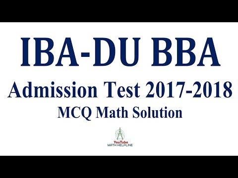 IBA-DU BBA Admission Test Math Solution Session: 2017-2018