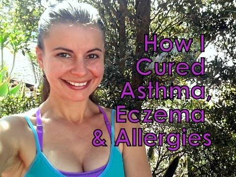How I Cured Asthma, Eczema & Allergies!