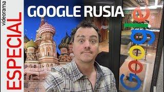 Oficinas de Google Rusia + apps para sobrevivir al Mundial -🍦⚽🇷🇺