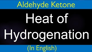Organic Chemistry: Carbonyl Compound-Heat of Hydrogenation-problem