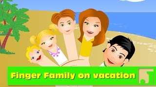 Finger Family on summer vacation | Nursery Rhymes | Children songs