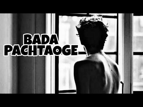 bada-pachtaoge-💔|-sad-status-|-lyrics-(arijit-singh)-|-trending-sad-status