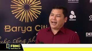 Ký kết quản lý vận hành dự án Barya Citi | FBNC