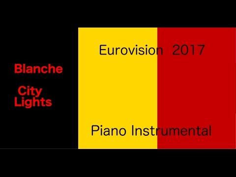 Blanche - City Lights (Eurovision 2017 - Belgium) Piano Instrumental / Karaoke
