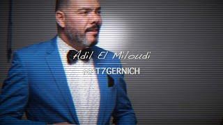 Adil El Miloudi - MAT7GERNICH - عديل الميلودي - متحكرنيش