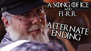 A Song of Ice & Fi-R.R. Alt. Ending