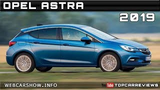 2019 OPEL ASTRA Review Rendered Price Specs Release Date