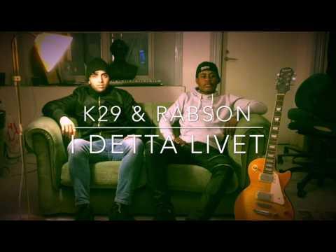 K29 & Rabson  I detta livet
