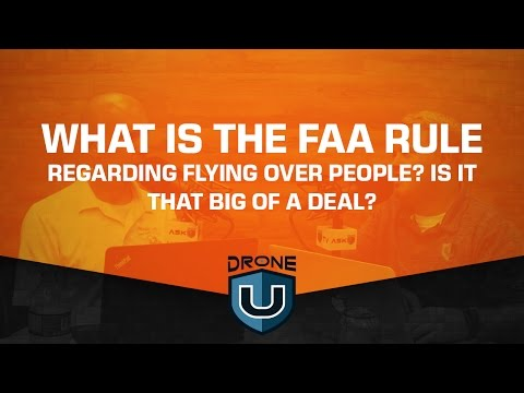 What is the FAA rule regarding flying over people? Is it that big of a deal?