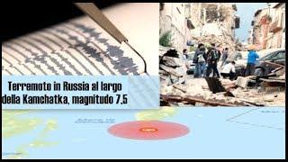 Terremoto In Russia Al Largo Della Kamchatka, Magnitudo 7,5