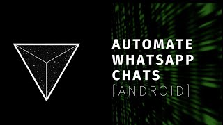 Android App to Automate your WhatsApp Chats | Aditi Bhatnagar