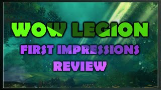 WOW LEGION - First Impressions/Thoughts