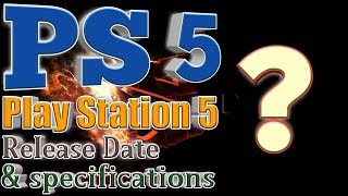 PlayStation 5 News | Release Date | Specification | Which Games ??