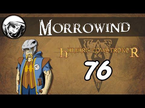 Let's Play Morrowind: Part 76