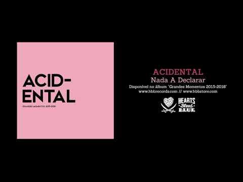 Acidental – Nada a Declarar