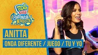 FM O Dia - Anitta - Onda Diferente / Juego / Tu Y Yo