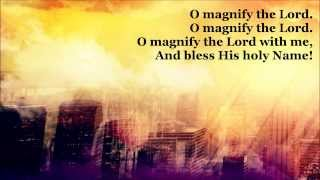 O Magnify The Lord {with lyrics} - //Ron Hamilton\\