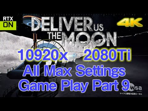 PC Deliver Us The Moon All MAX 10920x 2080Ti 4K 60fps Gameplay Part 9 To Tombaugh |