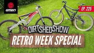 Mountain Biking Through The Ages   Dirt Shed Show Retro Week Special Ep.225