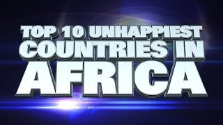 Top 10 Unhappiest Countries in Africa 2014