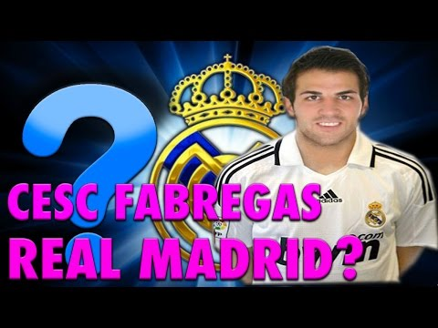 REAL MADRID // NOTICIAS - CESC FÁBREGAS?¿?
