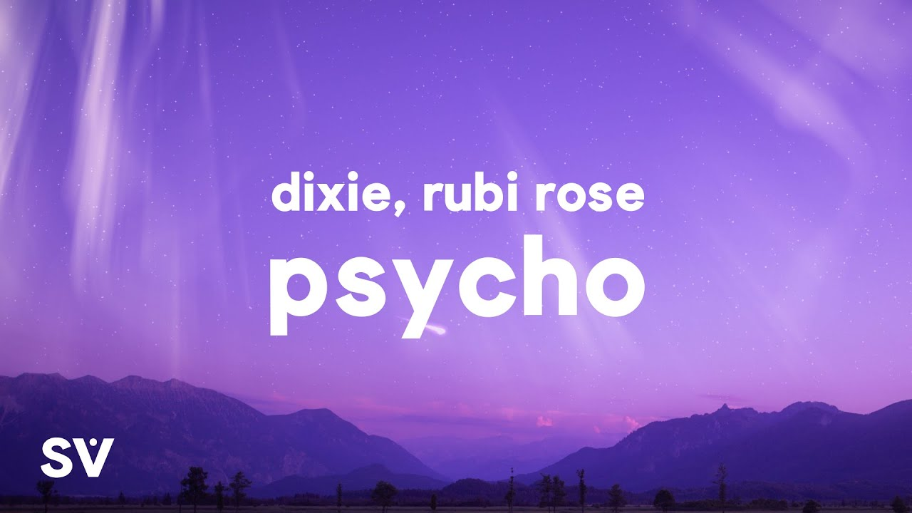 Dixie - Psycho (Lyrics) Ft. Rubi Rose