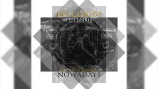 JAY CLAUD3 FT. LE PARIS - NOWADAYS (PRODUCED BY STREET CARNIVORE)