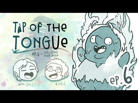 Tip of the Tongue - Ep 6: Exploring Your Voice