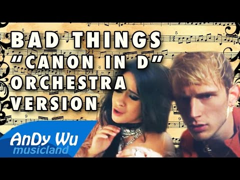 bad-things-canon-in-d-orchestra-version-machine-gun-kelly-camila-cabello-pachelbel