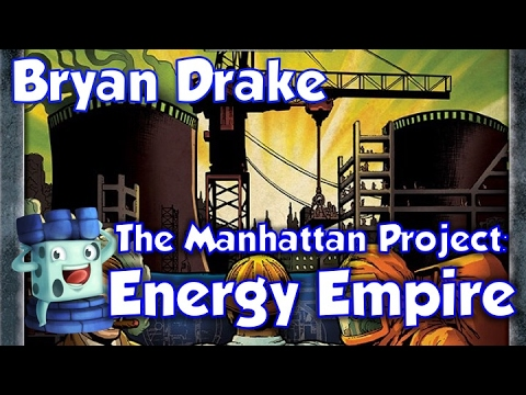 The Manhattan Project: Energy Empire Review - with Bryan Drake