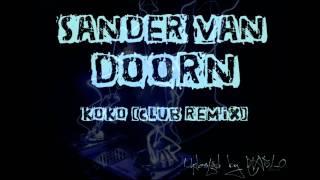 Sander Van doorn - Koko (club mix)