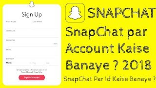 How to create account on Snapchat in hindi 2018 | How to create id on Snapchat | Account Open 2018