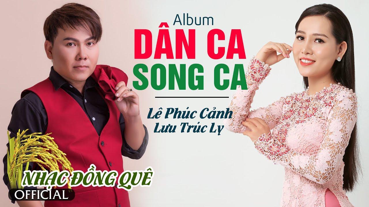 Cặp Đôi Song Ca Dân Ca Miền Tây Ngọt Ngào Nhất 2021 - LÊ PHÚC CẢNH ft LƯU TRÚC LY