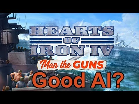 Hearts of Iron IV Man the Guns - Smart AI? |