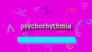 How to saypsychorhythmia
