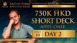Triton Montenegro 2019 - Short Deck Ante-Only €82.5K - Day 2