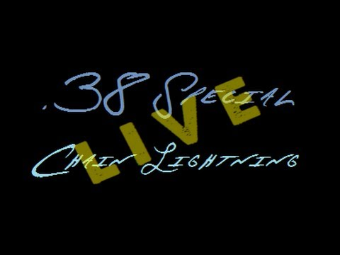 38 Special ~ Chain Lightning ~ LIVE