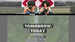 JJ Project - Tomorrow, Today (내일, 오늘) [MV + Lyrics Color Coded Han|Rom|Eng]