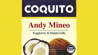 Andy Mineo - Coquito feat. Foggieraw, Mannywellz