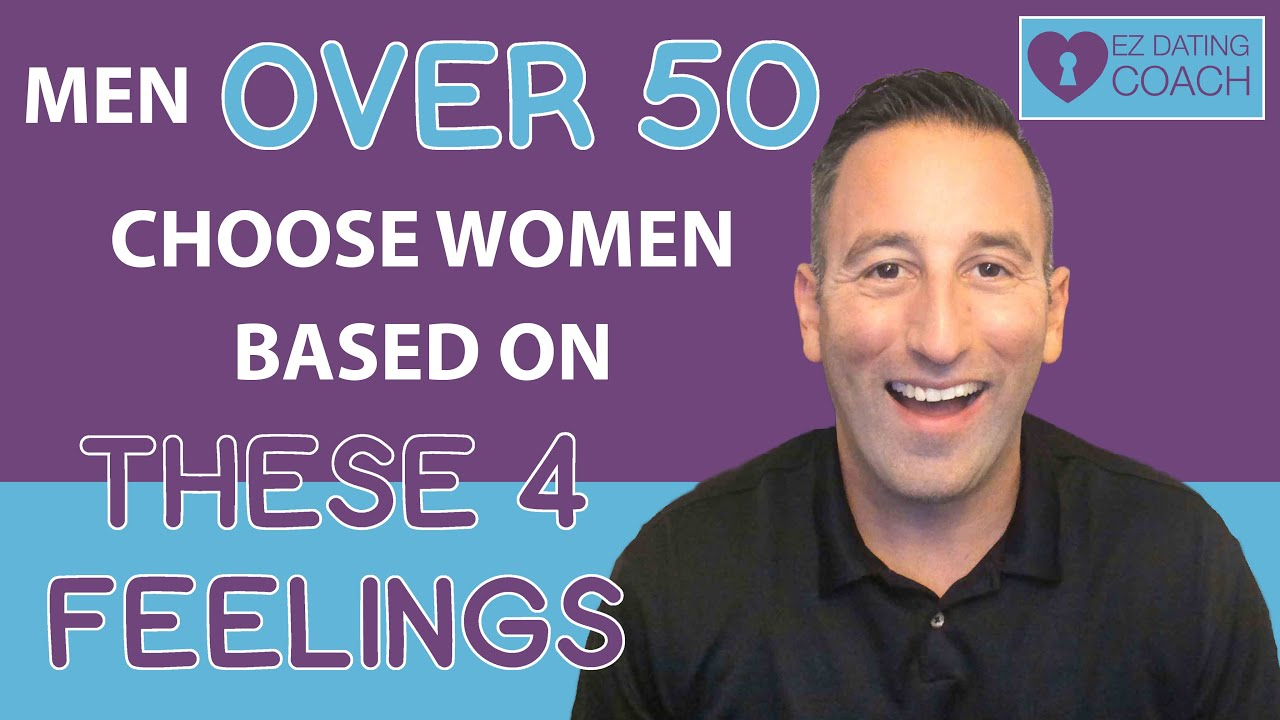 Men (Over 50) Choose Women Based on THESE 4 FEELINGS (My Best Advice)