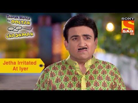 Your Favorite Character | Jethalal Is Irritated At Iyer | Taarak Mehta Ka Ooltah Chashmah