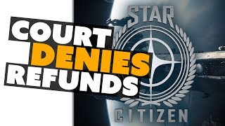 Court Smacks Down Star Citizen Refunds