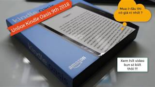 Review Máy Đọc Sách Kindle Oasis 9th 2018 | Review Kindle Oasis 9th 2018