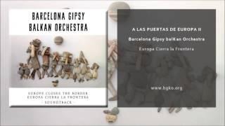 Barcelona Gipsy balKan Orchestra - A las Puertas de Europa II (Single Oficial)
