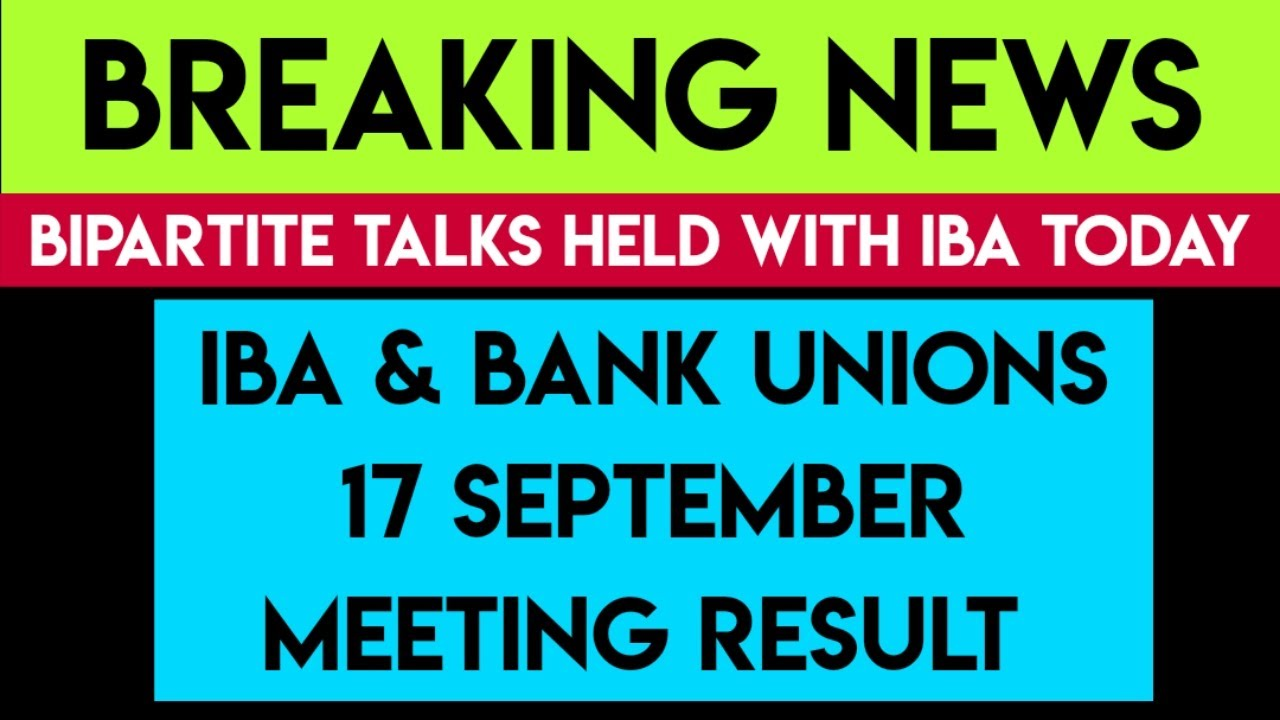 IBA & UNIONS 17 SEPT MEETING RESULT | 11TH BIPARTITE SETTLEMENT LATEST NEWS