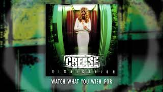 CREASE – Watch What You Wish For (Official Audio)