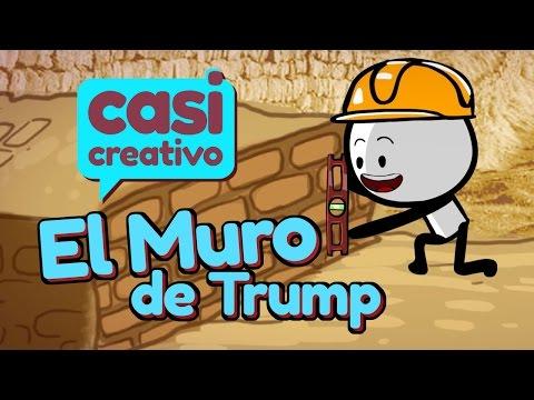 El muro de Trump | Casi Creativo