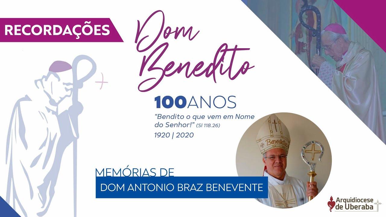 Recordações | Centenário Dom Benedito | Dom Antonio Braz Benevente