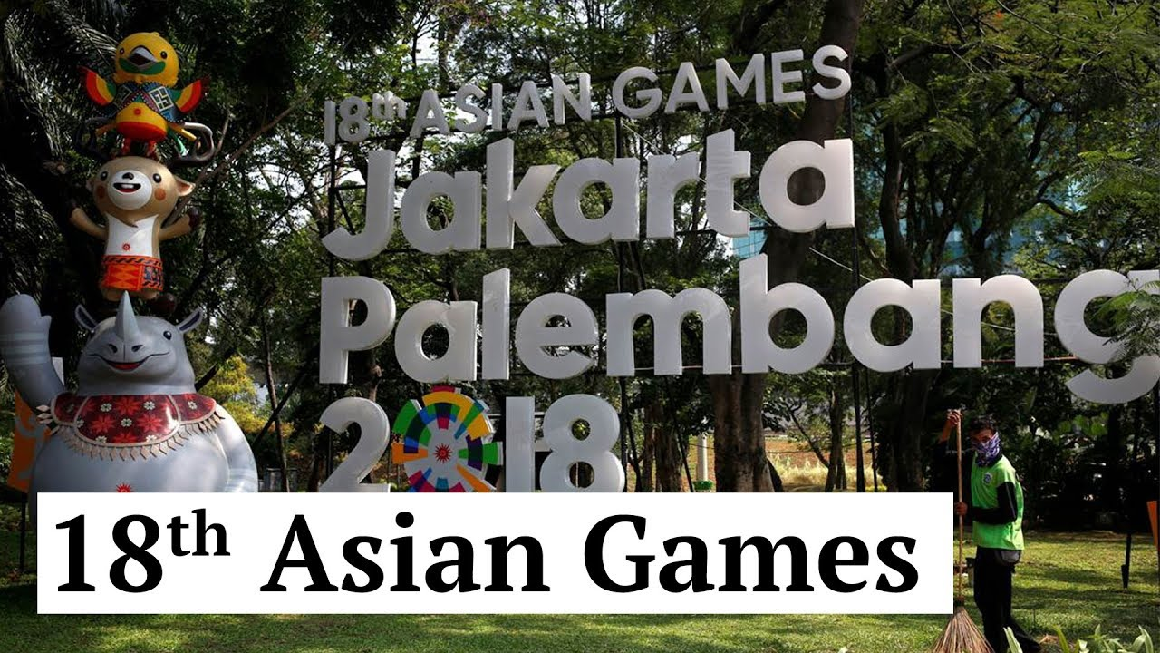 Asian Games 2018 | Indonesia to host best athletes in Asia | 18th Asian Games